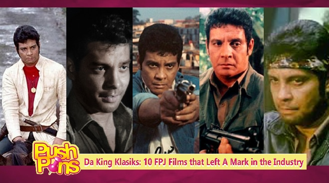 Da King Klasiks: 10 FPJ Films that Left A Mark in the Industry | Push Pins