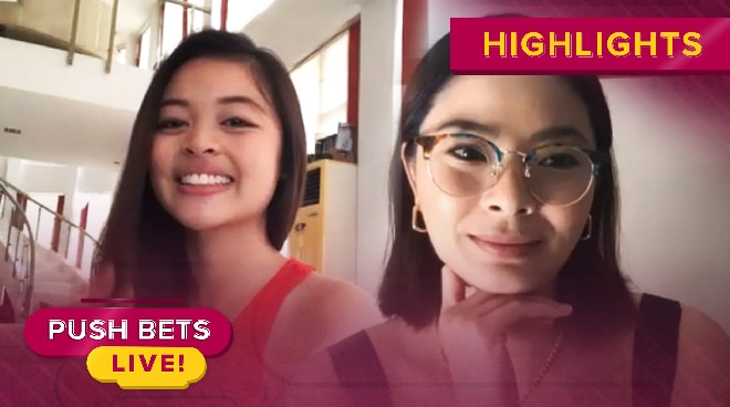 Maxine Medina, Nella Dizon share how they spend quarantine at home | Push Bets Live